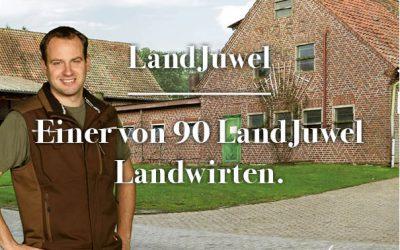 Einer von 90 LandJuwel Landwirten